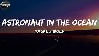 Astronaut In The Ocean (Lyrics) - Masked Wolf