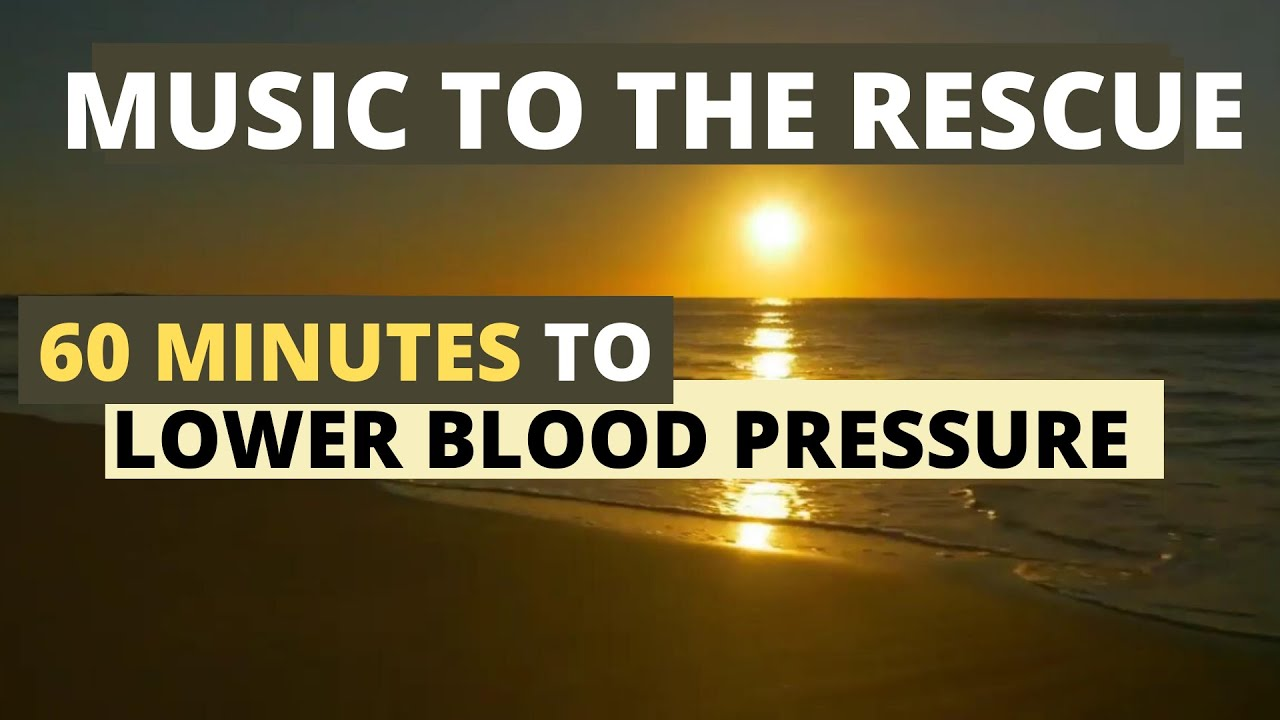 Lower High Blood Pressure Most Relaxing Classical Music In The Universe To Reduce Hypertension Youtube