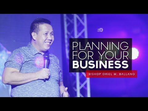 Planning For Your Business By Bishop Oriel M. Ballano