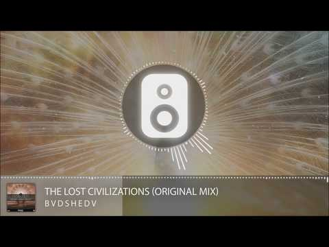BVDSHEDV - The Lost Civilizations (Original Mix)