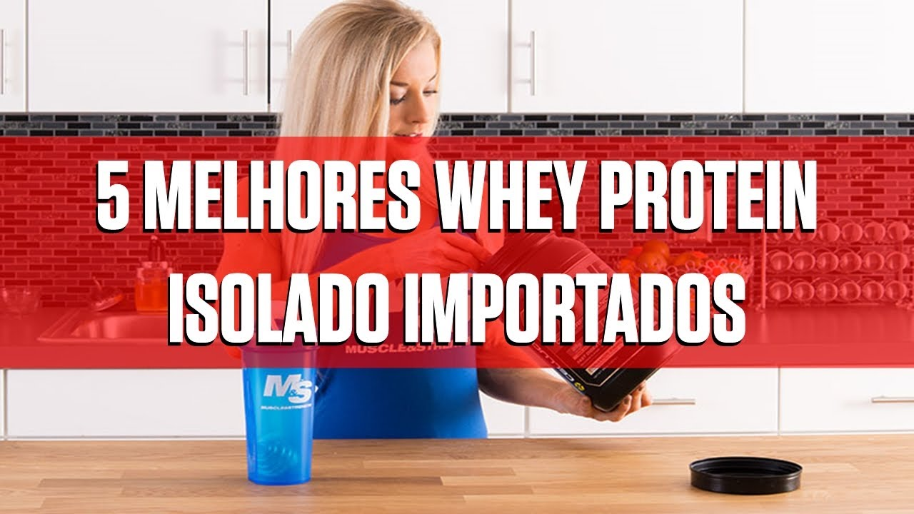 e9cf7126f Top 5 Melhores Whey protein Isolado Importados - YouTube