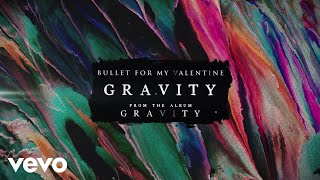 Bullet For My Valentine - Gravity (Audio)