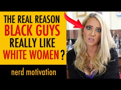 Why men love white women