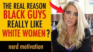 Why Do Black Men Like White Women? (Stereotypes Exposed)