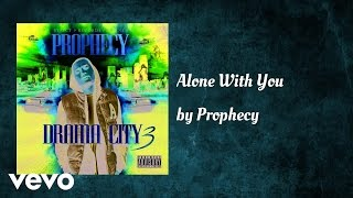 Prophecy - Alone With You (AUDIO)