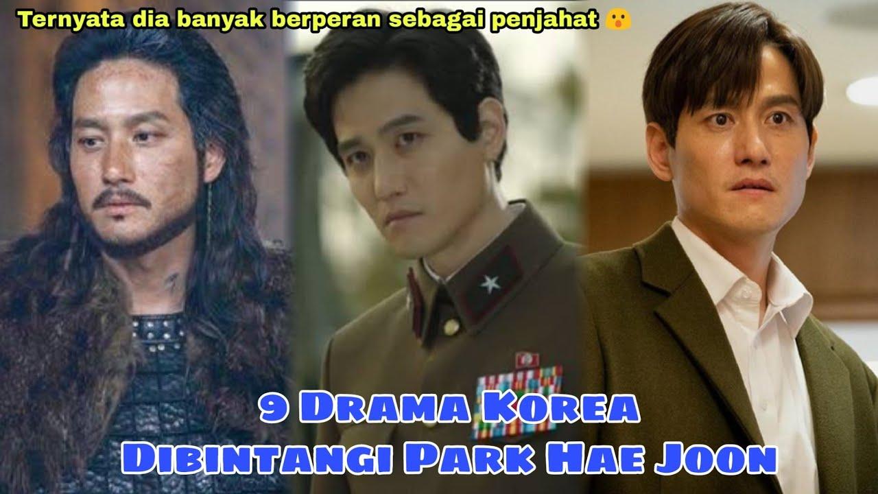 9 Drama Korea Yang Mengawali Karier Park Hae Joon || a Collection of Korean Dramas Park Hae Joon
