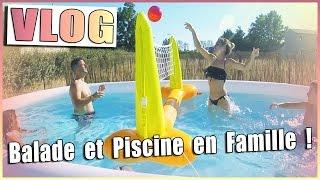 Piscine et Balade en famille - Vlog piscine