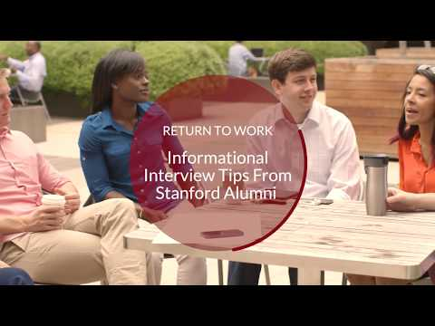 Return to Work: Informational Interview Tips from Stanford Alumni