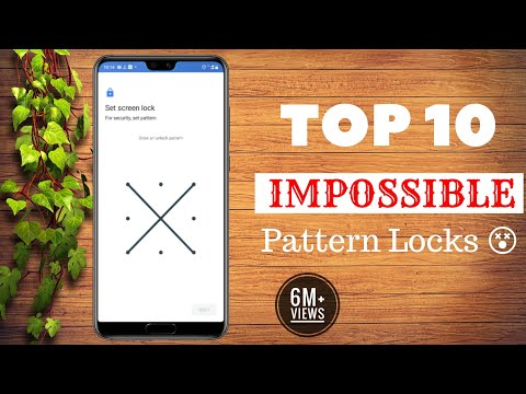 Top 10 Best/Impossible Pattern Locks!! [2018]