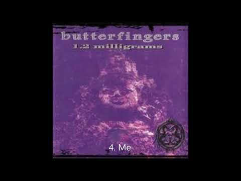 Butterfingers - Me / Track 04 ( Best Audio )