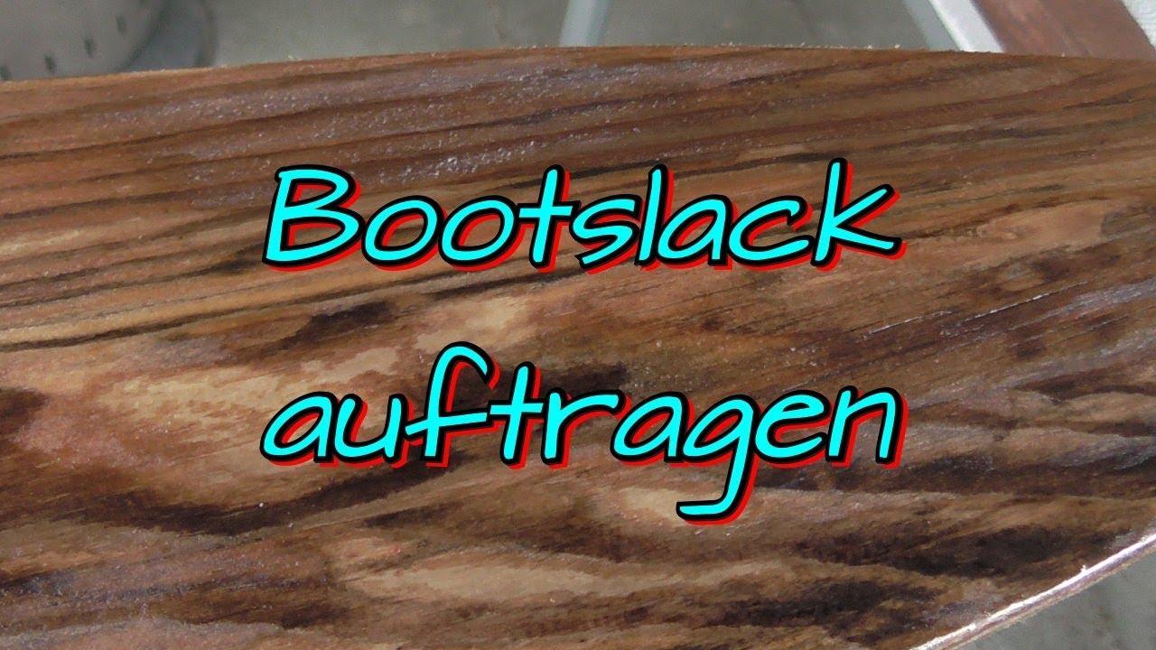 Bootslack Auftragen So Bin Ich Vorgegangen Youtube