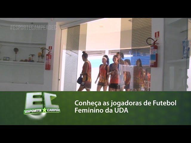 Conheça as jogadoras de Futebol Feminino da UDA