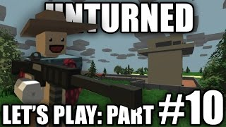 Unturned 3.0 Let's Play Part #10 - Building The First 3.0 Home