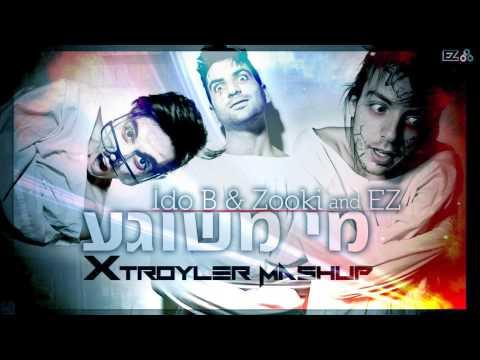 Ido B & Zooki & EZ - עידו בי וצוקי & איזי - מי משוגע (Xtroyler Mashup)
