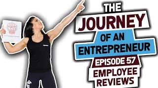 The Journey of an Entrepreneur-Episode 57: Employee Reviews