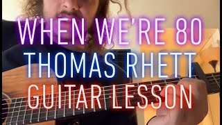 Download When We're 80 - Thomas Rhett - guitar lesson Mp3 and Videos