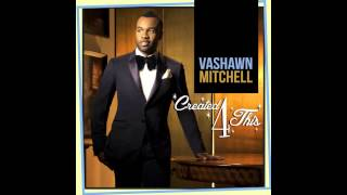Vashawn Mitchell - Turning Around For Me