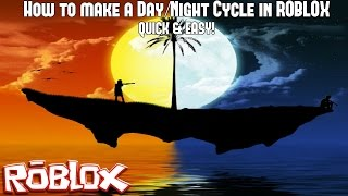 (QUICK & EASY) How to make a Day/Night Cycle in ROBLOX Studio