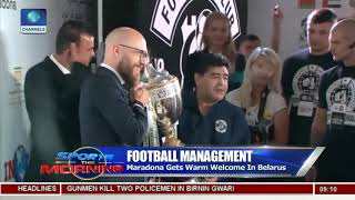Maradona Gets Warm Welcome In Belarus | Sports This Morning |