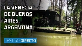 La Venecia de Buenos Aires, Argentina - Testigo Directo HD