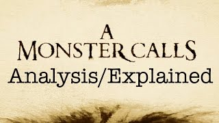 A Monster Calls Movie Explained and Analysis with SPOILERS