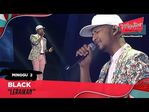 Leraikan - Black l Minggu 2 | Mentor Milenia 2019