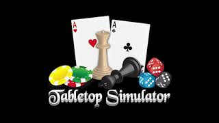 Tabletop Simulator Main Theme (Extended)