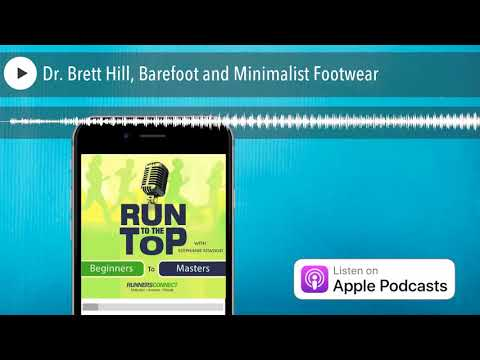 Dr. Brett Hill, Barefoot and Minimalist Footwear