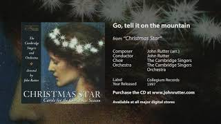 Go, tell it on the mountain - John Rutter (arr.), The Cambridge Singers and Orchestra