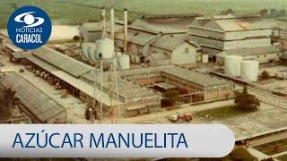 Historia de Azúcar Manuelita, el ingenio del Valle del Cauca | Noticias Caracol