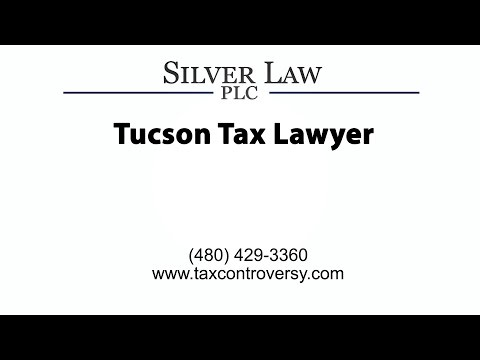 Tucson Tax Lawyers | Silver Law PLC