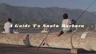 Destination Guide to Santa Barbara | California | USA