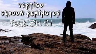 Shadow Remington ft Ori 21 - Vertigo