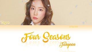 TAEYEON (태연) - 사계 (Four Seasons) Lyrics