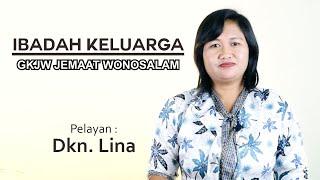 GKJW WONOSALAM | Ibadah Keluarga | Pelayan : Dkn. Lina