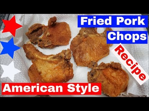 Fried Pork Chops Recipe Delicious American Style Cooking