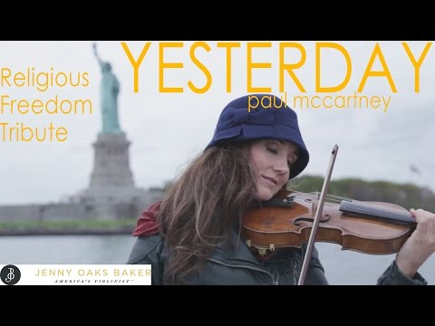 Yesterday - Paul McCartney: Religious Freedom Tribute by Jenny Oaks Baker from YouTube · Duration:  3 minutes 34 seconds