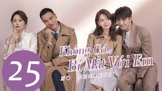 Phim Tình Yêu Kỳ Ảo Đô Thị 2019   Không Có Bí Mật Với Em - Tập 25 (Vietsub)   WeTV Vietnam