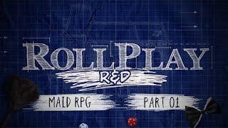 RollPlay: R&D Maid RPG - Part 1