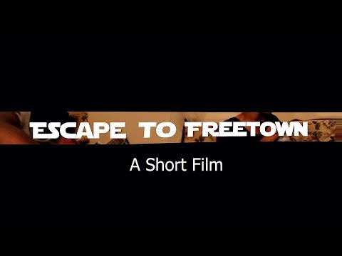 Escape to FreeTown. (A short Film)