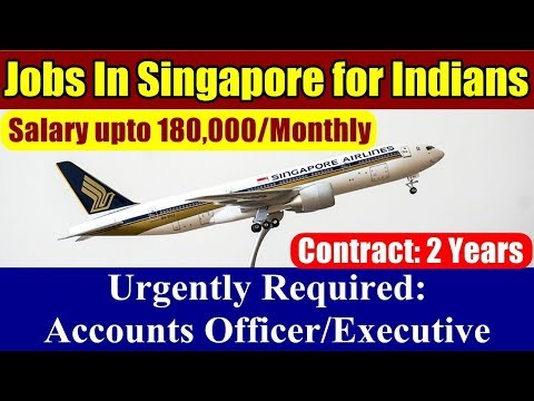 "Jobs In Singapore For Indians: Job Opening ""Accounts Officer/Executive"". Salary Upto S$3800/Month."