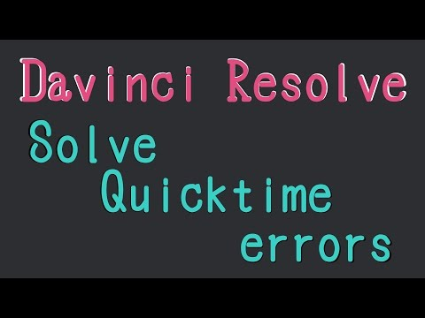 【DaVinci Resolve】How to solve the error of Quicktime Encoder and Decoder
