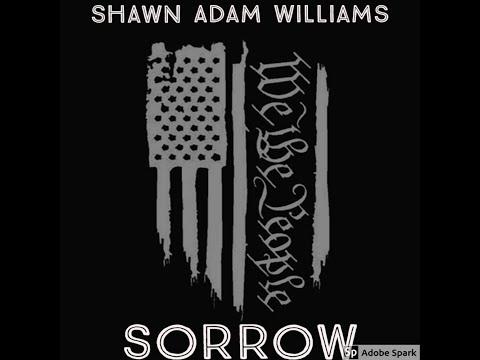 Shawn Adam Williams - Sorrow (Official Music Video)