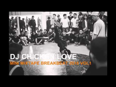 DJ CHICKEN LOVE| MINI MIXTAPE BREAKBEAT 2016 VOL1