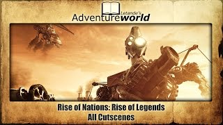 Rise of Nations: Rise of Legends - All Cutscenes