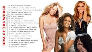 Mariah Carey Celine Dion Whitney Houston Greatest Hits Best Songs Of World Divas