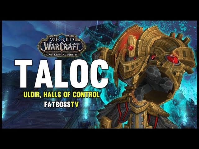 Taloc - Uldir, Halls of Control - BFA Beta - FATBOSS