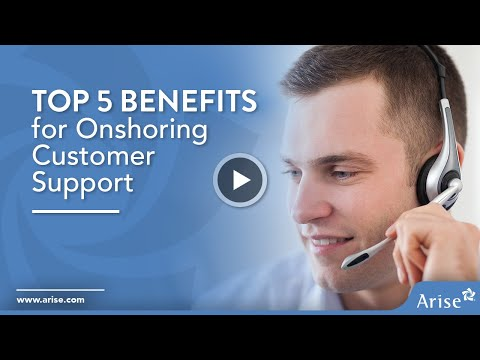 Top 5 Benefits for Onshoring Customer Support