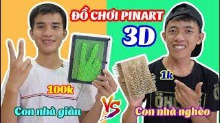 ĐỒ CHƠI TẠO HÌNH 3D PINART 1K VS PINART 100K - Đồ Chơi Con Nhà Giàu Khác Nhà Nghèo Thế Nào?