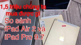 So sảnh iPad Air 2/32G và iPad…